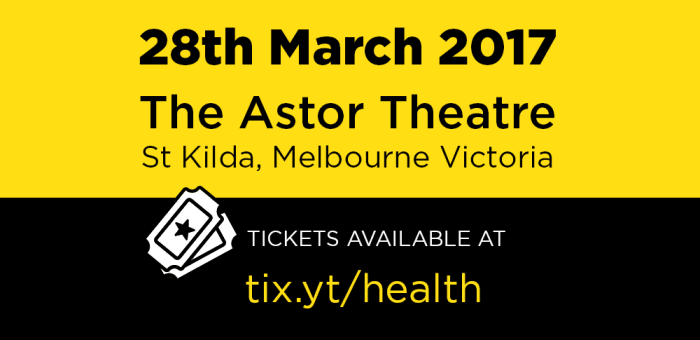 28th March 2017. The Astor Theatre. St Kilda, Melbourne Victoria. Tickets available at: tix.yt/health
